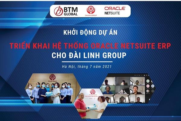Đài Linh Group bắt tay cùng BTM Global Việt Nam triển khai Giải pháp Oracle NetSuite ERP